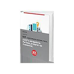 eBook: ECF - Escrituração Contábil Fiscal - Preparar-se é Essencial!
